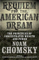 Requiem for the American Dream The Principles of Concentrated Weath and Power
