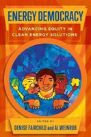 Energy Democracy Advancing Equity in Clean Energy Solutions