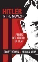 Hitler in the Movies Finding Der Fuhrer on Film