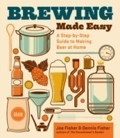 Brewing Made Easy A Step-by-step Guide to Making Beer at Home
