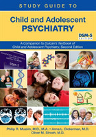 Study Guide to Child and Adolescent Psychiatry A Companion to Dulcan's Textbook of Child and Adolescent Psychiatry, Second Edition