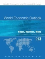World Economic Outlook, April 2013 Hopes, Realities, Risks
