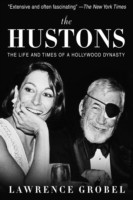 The Hustons The Life and Times of a Hollywood Dynasty