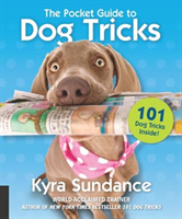 The Pocket Guide to Dog Tricks 101 Activities to Engage, Challenge, and Bond with Your Dog