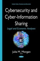 Cybersecurity & Cyber-Information Sharing Legal & Economic Analyses