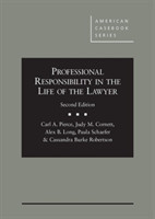 Professional Responsibility in the Life of the Lawyer - CasebookPlus
