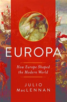 Europa - How Europe Shaped the Modern World
