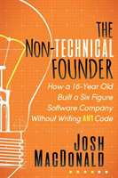Non-Technical Founder How a 16-Year Old Built a Six Figure Software Company Without Writing any Code