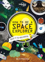 How to be a Space Explorer Your Out-of-this-World Adventure