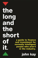 The Long and the Short of It (International edition) A guide to finance and investment for normally