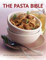 The Pasta Bible Over 150 Inspirational Recipes Shown in 800 Step-by-Step Photographs