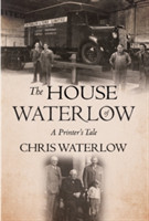 The House of Waterlow A Printer's Tale