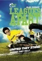 Leagues Apart - United They Stand - Divided They Fall?