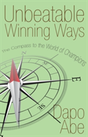Unbeatable Winning Ways The Compass to the World of Champions