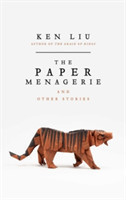 The The Paper Menagerie and Other Stories