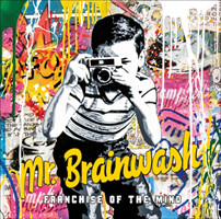 Mr Brainwash Franchise of the Mind