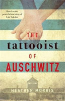 The Tattooist of Auschwitz the heart-breaking and unforgettable international bestseller
