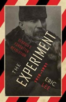The Experiment Georgia's Forgotten Revolution 1918-1921