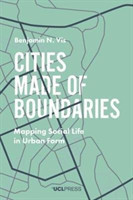 Cities Made of Boundaries Mapping Social Life in Urban Form