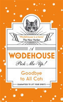 Wodehouse, P. G. - Goodbye to All Cats (Wodehouse Pick-Me-Up) (Wodehouse Pick-Me-Up)