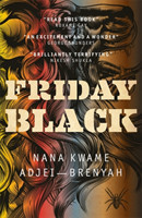 Adjei-Brenyah, Nana Kwame - Friday Black