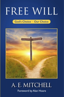 Free Will God's Choice, Our Choice