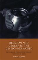 Religion and Gender in the Developing World Faith-Based Organizations and Feminism in India