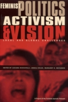 Feminist Politics, Activism and Vision Local and Global Challenges