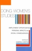 Doing Women's Studies Employment Opportunities, Personal Impacts and Social Consequences
