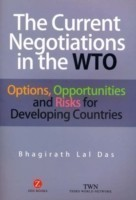 The Current Negotiations in the WTO Options, Opportunities and Risks for Developing Countries