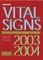 Vital Signs 2003-2004 The Trends That Are Shaping Our Future