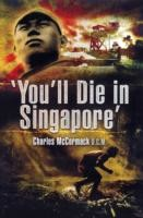 You'll Die in Singapore
