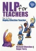 The NLP for Teachers How to be a Highly Effective Teacher