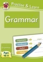 Practise & Learn: Grammar (Ages 10-11)