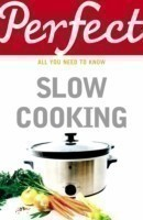 Perfect Slow Cooking