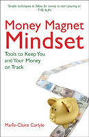 Money Magnet Mindset Tools to Keep You and Your Money on Track