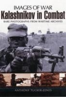 Kalashnikov in Combat Rare Photographs from Wartime Archives