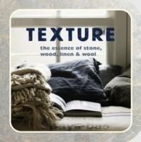 Texture The Essence of Stone, Wood, Linen & Wool