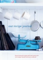 Our Recipe Journal Keep Treasured Recipes Safe and Create Your Own Unique Family Heirloom Cookbook