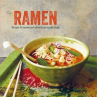 Ramen Recipes for Ramen and Other Asian Noodle Soups