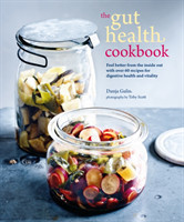 The Gut Health Cookbook Feel Better from the Inside out with Over 60 Recipes for Digestive Health and Vitality