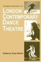 Essential Inheritance of the London Contemporary Dance Theatre
