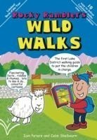 Rocky Rambler's Wild Walks The first Lake District walking guide to put the children in charge.