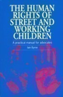 The Human Rights of Street and Working Children A practical manual for advocates