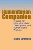 The Humanitarian Companion A guide for international aid, development and human rights workers