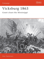Vicksburg, 1863 Grant Clears the Mississippi