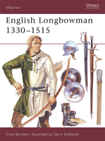 The English Longbowman, 1330-1515