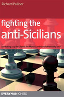 Fighting the Anti-Sicilians Combating 2 C3, the Closed, the Morra Gambit and Other Tricky Ideas