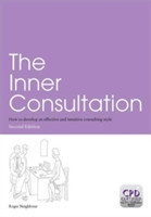 The Inner Consultation How to Develop an Effective and Intuitive Consulting Style, Second Edition