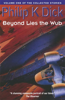 Beyond Lies The Wub Volume One Of The Collected Stories